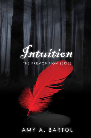 Intuition (The Premonition, #2)  - Amy A. Bartol