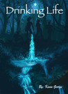 Drinking Life (Keeper of the Water, #1)
