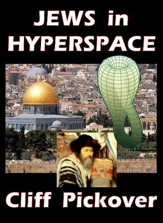 Jews in Hyperspace by Clifford A. Pickover