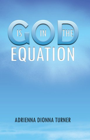 God Is in the Equation by Adrienna Turner