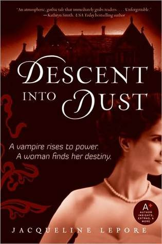 Descent into Dust by Jacqueline Lepore