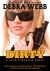 DIRTY by Debra Webb