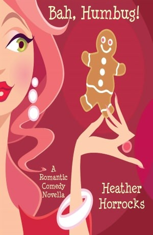 Bah, Humbug! by Heather Horrocks