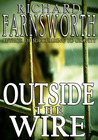 Outside the Wire by Richard  Farnsworth