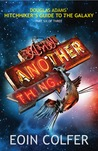 And Another Thing... (Hitchhiker's Guide to the Galaxy, #6) by Eoin Colfer