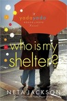 Who Is My Shelter? (Yada Yada House of Hope Novels)