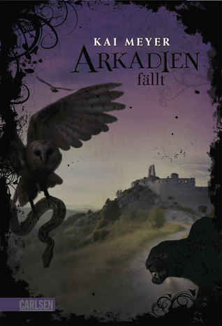 Arkadien fällt by Kai Meyer