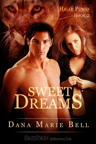 Sweet Dreams by Dana Marie Bell
