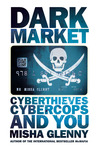 DarkMarket: Cyberthieves, Cybercops and You