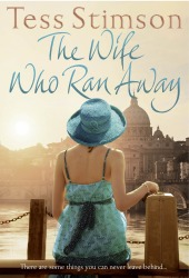 The Wife Who Ran Away by Tess Stimson