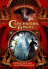 Clockwork Angel: Chroniken der Schattenjäger (The Infernal Devices, #1)