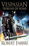 Tribune of Rome by Robert Fabbri