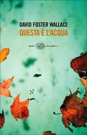 Questa è l'acqua by David Foster Wallace