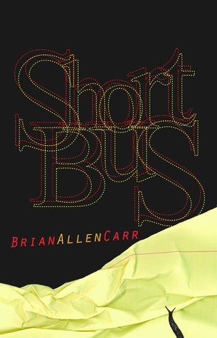 Short Bus by Brian Allen Carr