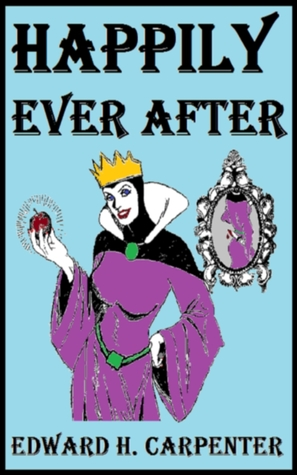 Happily Ever After by Edward H. Carpenter