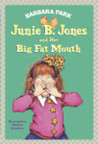 Junie B. Jones and Her Big Fat Mouth (Junie B. Jones, #3)