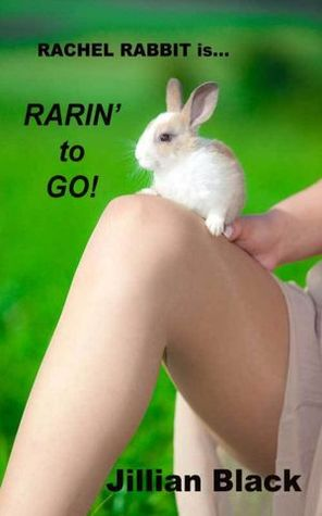 Rachel Rabbit Is Rarin' To Go by Jillian Black