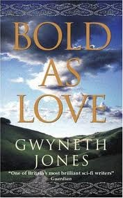 Bold as Love by Gwyneth Jones