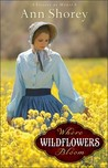 Where Wildflowers Bloom (Sisters at Heart #1)