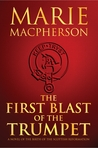 The First Blast of the Trumpet by Marie Macpherson