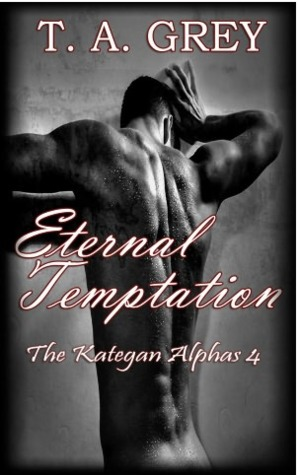 Eternal Temptation (The Kategan Alphas, #4)