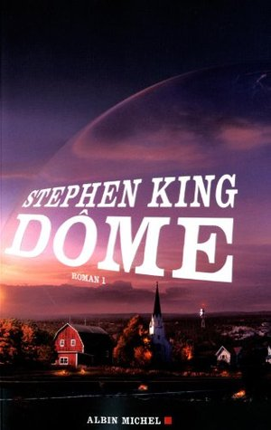 Dôme by Stephen King