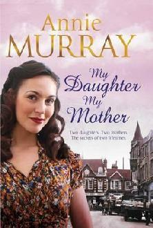 My Daughter My Mother by Annie Murray