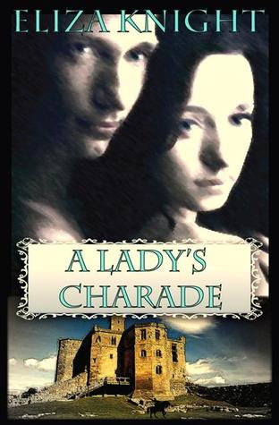 A Lady's Charade by Eliza Knight