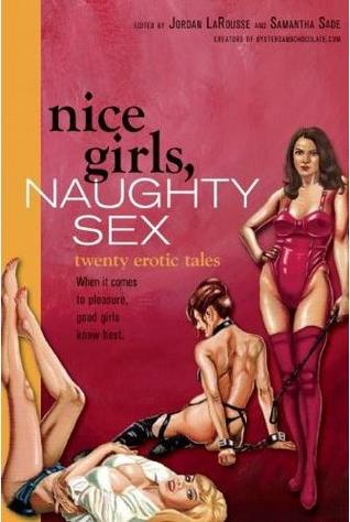 Nice Girls, Naughty Sex by Jordan LaRousse