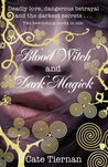 Blood Witch & Dark Magick (Sweep, #3-4)
