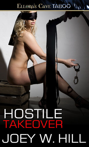 Hostile Takeover by Joey W. Hill