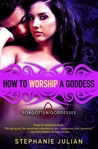 How to Worship a Goddess (Forgotten Goddesses, #2)