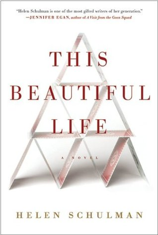 This Beautiful Life by Helen Schulman