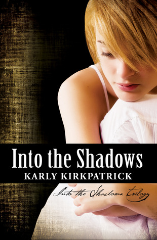 Into the Shadows by Karly Kirkpatrick