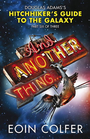 And Another Thing ... by Eoin Colfer