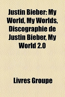 Justin Bieber: My World, My Worlds, Discographie de Justin Bieber, My World 2.0