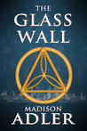 The Glass Wall (Return of the Ancients, #1)