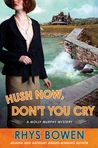 Hush Now, Don't You Cry  (Molly Murphy Mysteries, #11)