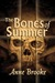 The Bones of Summer (Maloney's Law, #2)