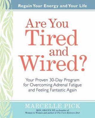 Are You Tired and Wired? by Marcelle Pick