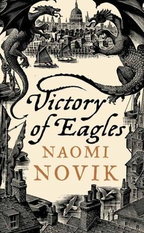 Victory of Eagles by Naomi Novik