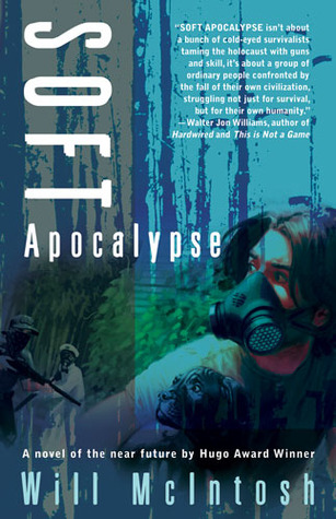 Soft Apocalypse by Will McIntosh