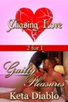 Chasing Love & Guilty Pleasures