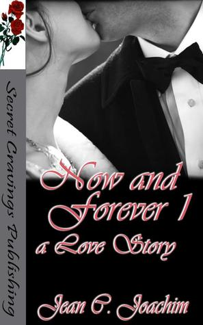Now and Forever 1 by Jean C. Joachim