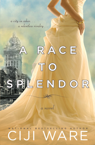 A Race to Splendor by Ciji Ware