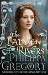The Lady of the Rivers (The Cousins' War, #1)
