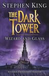 Wizard and Glass (The Dark Tower, #4) by Stephen King