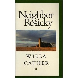neighbor rosicky About willa cather willa cather is one of the most important american novelists of the first half of the twentieth century seen as a regional writer for decades.