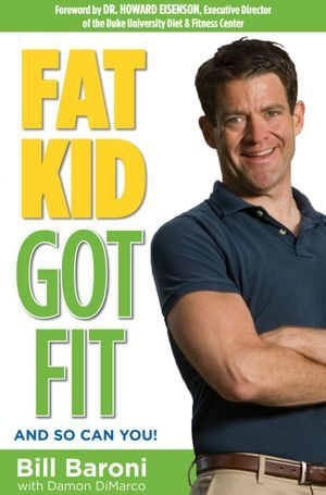 Fat Kid Got Fit by Bill Baroni