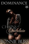 Chains and Chocolate (Dominance #1)